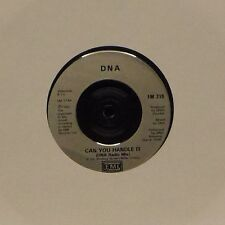 """DNA 'CAN YOU HANDLE IT (DNA RADIO MIX)' UK 7"""" SINGLE"""