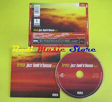 CD IRMA JAZZ FUNK'N'BOSSA VOL3 compilation 2001 UNITY CARLOS MOZ-ART (C2)