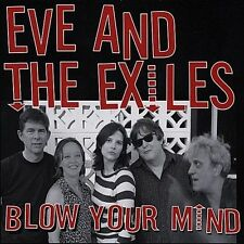 EVE & The EXILES - Blow Your Mind  (2008) CD - NEW