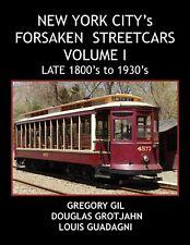 NEW YORK CITY's FORSAKEN STREETCARS TROLLEY VOLUME 1 - LATE 1800's to the 1930's