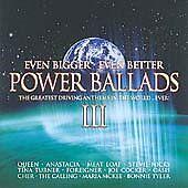 Various Artists - Power Ballads Vol.3 (Even Bigger Even Better/The Greatest Dri…