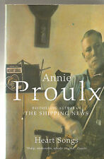 Proulx  Annie- Heart Songs,, Very Good (first HARPER COLLINS edition, 1995)
