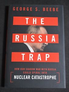 The Russia Trap by George S. Beebe