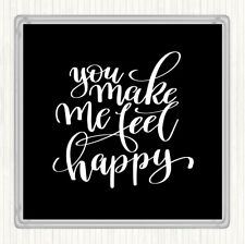 Black White You Make Me Feel Happy Quote Drinks Mat Coaster