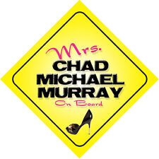 Mrs Chad Michael Murray On Board Car Sign One Tree Hill