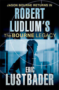 Robert Ludlum's The Bourne Legacy: A Covert-One Novel by Eric van Lustbader, Ro…