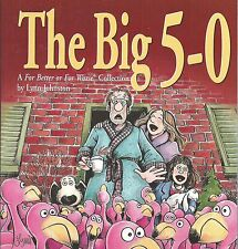 THE BIG 5-0 BY LYNN JOHNSON (2000) SOFTCOVER ILLUSTRATED A FOR BETTER OR WORSE