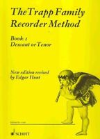 Trapp Family Recorder Method : For Descant or Recorder (Tenor Recorder) : A C...