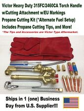 Victor 315fc Torch Handle Withca2460 Cutting Attachment Propane Kit Setup