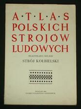 BOOK ATLAS OF POLISH FOLK COSTUME Kolbiel ethnic dress peasant clothing POLAND