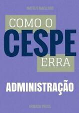 Teste-A-Prova: Como o Cespe Erra: Administração by Mateus Maellard (2015,...