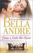 Come a Little Bit Closer (The Sullivans) - Bella Andre (Paperback)