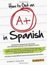 How to Get an A+ in Spanish with MP3 CD by Harvey  M.S., William C.