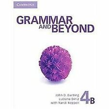Grammar and Beyond: Grammar and Beyond Level 4 Student's Book B by Rendu Reppen