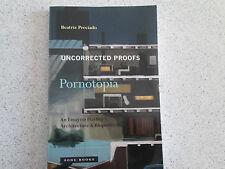 Pornotopia An Essay on Playboy's Architecture & Biopolitics, Uncorrected Proof