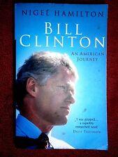 BILL  CLINTON  BY  NIGEL  HAMILTON   AN AMERICAN JOURNEY