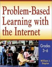 Problem-Based Learning with the Internet, Grades 3-6