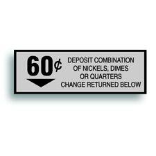 Vending Machine 60 Cent Decal Sticker Fits Soda Pop Soft Drink Coin Change Slot