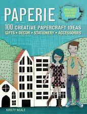 Paperie : 100 Creative Papercraft Ideas for Gifts, Decor, Stationary, and...