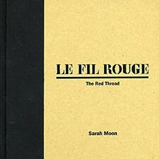 Sarah Moon Le Fil Rouge (The Red Thread) Signed 1st Edition Hard Cover 2006