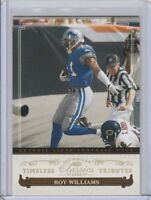 2006 DONRUSS CLASSICS TIMELESS TRIBUTES GOLD #22/25 ROY WILLIAMS #36 LIONS