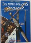 Antique COSSACK ARMS Reference BOOK in French LES ARMES COSAQUES ET CAUCASIENNES