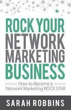 ROCK Your Network Marketing Business: How to Become a Network Marketing ROCK STA