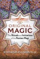 Original Magic : The Rituals and Initiations of the Persian Magi, Paperback b...