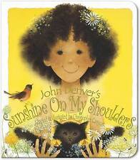 Sunshine on My Shoulders (Simply Nature Books),Denver, John,Good Book mon0000027