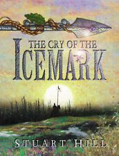 The Cry of the Icemark by Stuart Hill (Hardback, 2005)