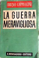 BRUNO CAPPUCCINI LA GUERRA MERAVIGLIOSA ARNOLDO MONDADORI 1943