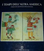 I tempi dell'altra America Cinquecento anni storia latinoamericana Feltrinelli
