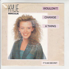 KYLIE MINOGUE Vinyl 45T SP WOULDN'T CHANGE A THING -IT'S NO SECRET -CBS 655299-7