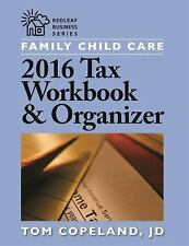 Family Child Care 2016 Tax Workbook and Organizer: By Copeland, Tom