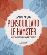 Pensouillard le hamster : Petit traité de décroissance personnelle Serge Marquis