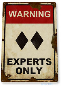 Caution Experts Only Black Double Diamond Ski Lodge Lift Skiing Tin Sign A333