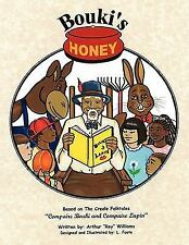 Bouki's Honey Vol. 1 : The Creole (and Cajun) Folktales of Bouki and Lapin by...