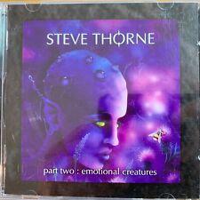 Steve Thorne - Part Two : Emotional Creatures // CD - 1. EU-Pressing 2007 - TOP