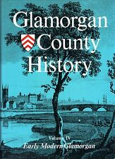 Williams, Glanmor (editor) GLAMORGAN COUNTY HISTORY VOLUME IV : EARLY MODERN GLA