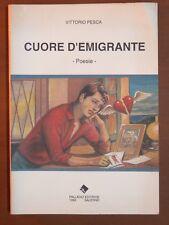 CUORE D'EMIGRANTE Poesie Vittorio Pesca Palladio 1999 libro di scritto da per