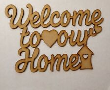 WELCOME TO OUR HOME wooden Laser Cut 3mm Thick mdf plaque wall decoration blank
