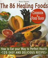 The 86 Healing Foods : How to Eat Your Way to Perfect Health by Robert...