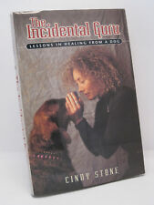 The Incidental Guru: Lessons I Healing From A Dog by Cindy Stone