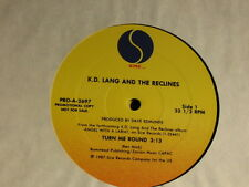 "k. d. lang And The Recliners. Turn Me Round. 33 rpm 12"" (inch) Single. 1987."
