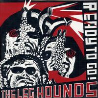 Leg Hounds, The - Ready To Go ! (Vinyl LP - 2003 - DE - Original)