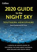 2020 Guide to the Night Sky Southern Hemisphere : A Month-by-month Guide to E...