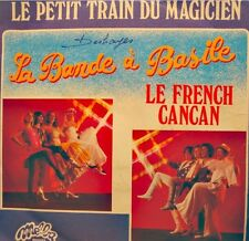LA BANDE À BASILE le petit train du magicien/le french cancan SP 1978 MELBA VG++