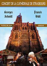 DVD G. Schmitt & F. Vidil - Concert Cathédrale de Strasbourg Flûte de Pan Orgue