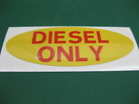 1 OVAL DIESEL ONLY FUEL STICKER IN YELLOW WITH RED TEXT