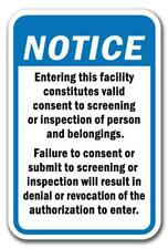 Entering this facility constitutes valid consent to screening or inspection sign